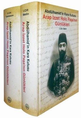 Arap İzzet Holo Paşa'nın Günlükleri-Abdülhamid'in Kara Kutusu