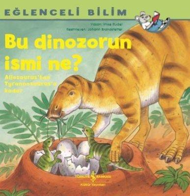 Bu Dinozorun İsmi Ne?-Eğlenceli Bilim