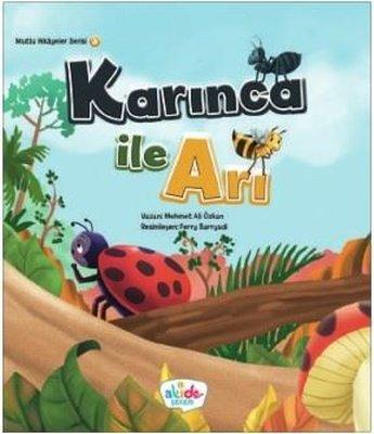 Karınca ile Arı-Mutlu Hikayeler Serisi 3