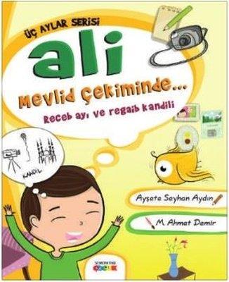 Ali Mevlid Çekiminde: Recep Ayı ve Regaip Kandili-Üç Aylar Serisi