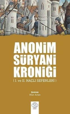 Anonim Süryani Kroniği-1. ve 2. Haçlı Seferleri
