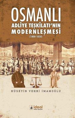 Osmanlı Adliye Teşkilatı'nın Modernleşmesi 1800-1850