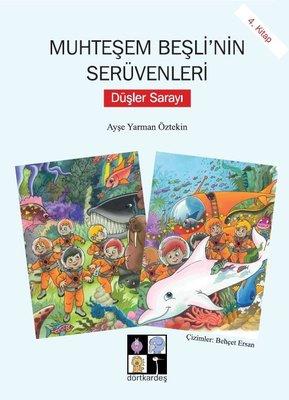 Düşler Sarayı-Muhteşem Beşli'nin Serüvenleri 4.Kitap