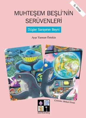 Düşler Sarayının Beyni-Muhteşem Beşli'nin Serüvenleri 5.Kitap