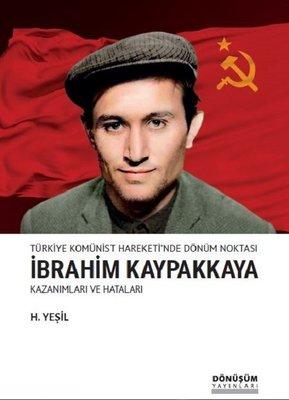 Türkiye Komünist Hareketi'nde Dönüm Noktası İbrahim Kaypakkaya-Kazanımları ve Hataları