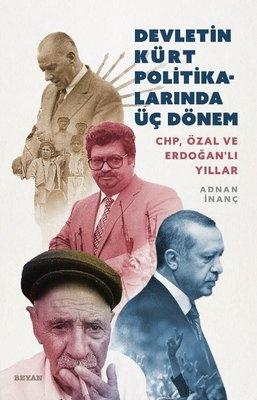 Devletin Kürt Politikalarında Üç Dönem: CHP-Özal ve Erdoğanlı Yıllar