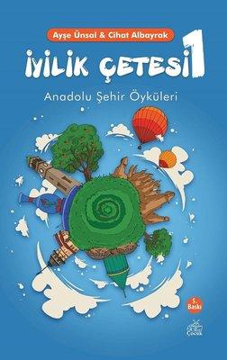 İyilik Çetesi-1: Anadolu Şehir Öyküleri