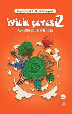 İyilik Çetesi-2: Anadolu Şehir Öyküleri