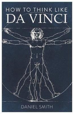 How to Think Like da Vinci