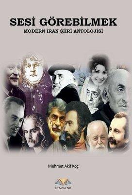 Sesi Görebilmek-Modern İran Şiiri Antolojisi