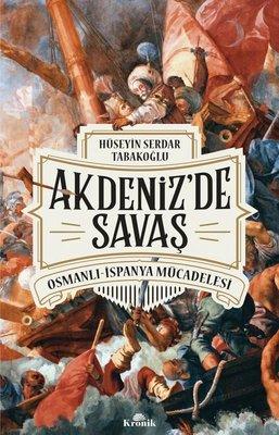 Akdeniz'de Savaş: Osmanlı-İspanya Mücadelesi