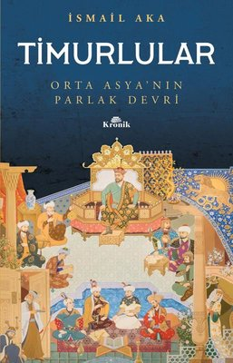 Timurlular-Orta Asya'nın Parlak Devri