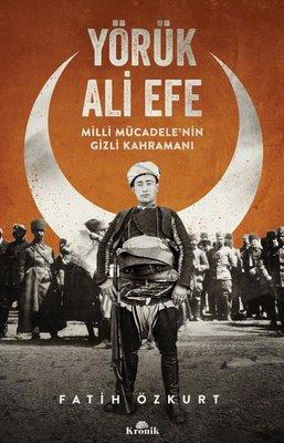 Yörük Ali Efe-Milli Mücadele'nin Gizli Kahramanı