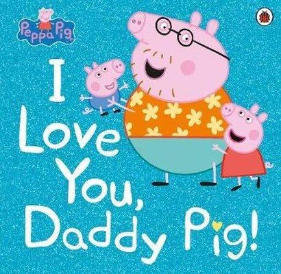 Peppa Pig: I Love You Daddy Pig