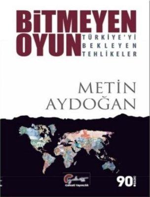 Bitmeyen Oyun-Türkiye'yi Bekleyen Tehlikeler