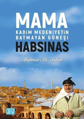 Mama Habsinas-Kadim Medeniyetin Batmayan Güneşi