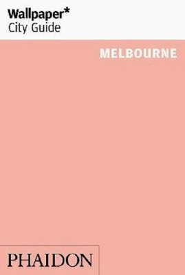 Wallpaper City Guide Melbourne