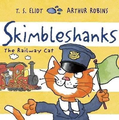 Skimbleshanks: The Railway Cat (Old Possum's Cats)