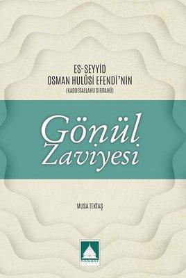 Es-Seyyid Osman Hulusi Efendi'nin Gönül Zaviyesi