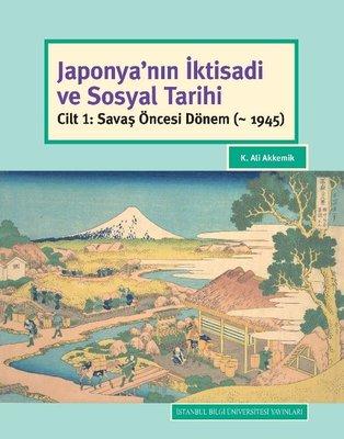 Japonya'nın İktisadi ve Sosyal Tarihi-Cilt 1 Savaş Öncesi Dönem