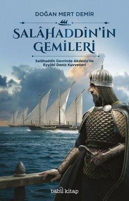 Salahaddin'in Gemileri-Salahaddin Devrinde Akdeniz'de Eyyubi Deniz Kuvvetleri