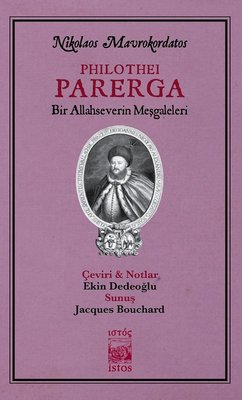 Philothei Parerga-Bir Allahseverin Meşgaleleri