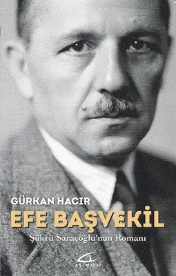 Efe Başvekil-Şükrü Saraçoğlu'nun Romanı