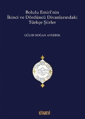 Bolulu Emiri'nin İkinci ve Dördüncü Divanlarındaki Türkçe Şiirler