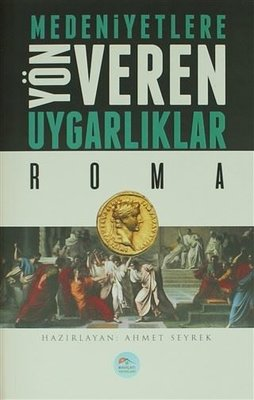 Roma-Medeniyete Yön Veren Uygarlıklar