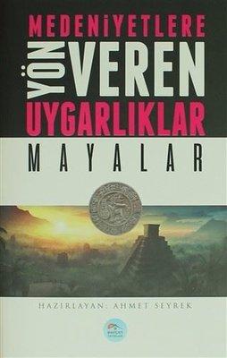 Mayalar-Medeniyete Yön Veren Uygarlıklar