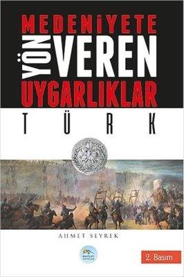 Türk-Medeniyete Yön Veren Uygarlıklar