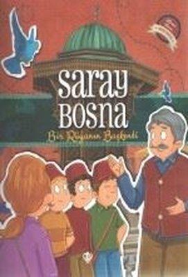 Saray Bosna-Bir Rüyanın Başkenti