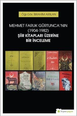 Mehmet Faruk Gürtunca'nın Şiir Kitapları Üzerine Bir İnceleme