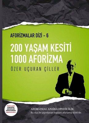 200 Yaşam Kesiti 1000 Aforizma-Aforizmalar Dizi 6