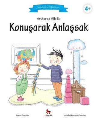 Arthur ve Mila ile Konuşarak Anlaşsak-Montessori Kitaplarım