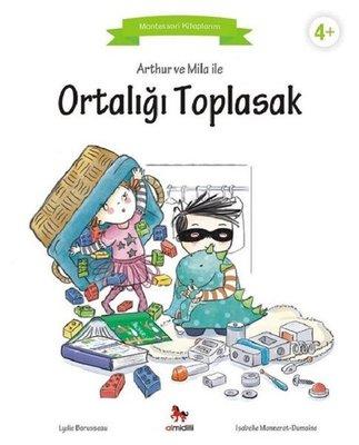 Arthur ve Mila ile Ortalığı Toplasak-Montessori Kitaplarım