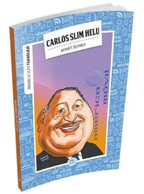 Carlos Slim Helu-İnsanlık İçin Teknoloji