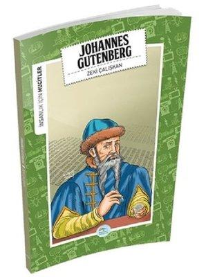 Johannes Gutenberg-İnsanlık İçin Mucitler