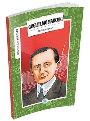Guglielmo Marconi-İnsanlık İçin Mucitler
