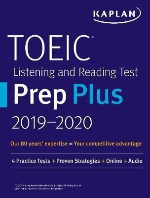 TOEIC Listening and Reading Test Prep Plus 2019-2020: 4 Practice Tests + Proven Strategies + Online
