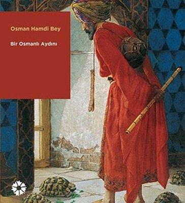 Osman Hamdi Bey-Bir Osmanlı Aydını