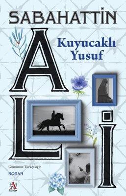 Kuyucaklı Yusuf-Günümüz Türkçesiyle