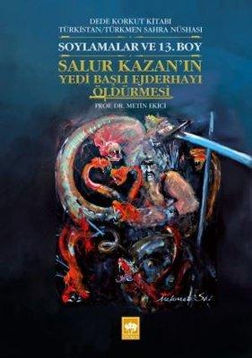 Soylamalar ve 13.Boy-Salur Kazan'ın Yedi Başlı Ejderhayı Öldürmesi