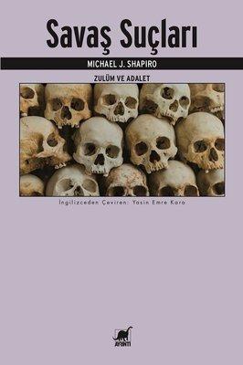 Savaş Suçları-Zulüm ve Adalet