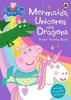 Peppa Pig: Mermaids Unicorns and Dragons Sticker Activity Book