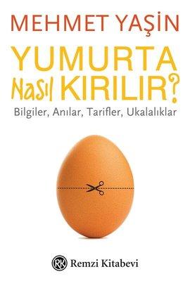 Yumurta Nasıl Kırılır?-Bilgiler Anılar Tarifler Ukalıklar