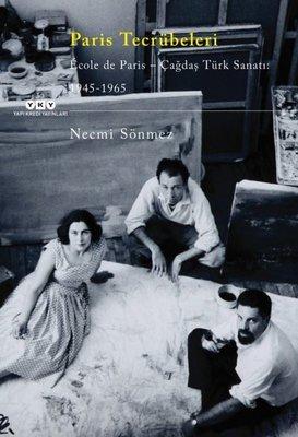 Paris Tecrübeleri-Ecole De Paris-Çağdaş Türk Sanatı: 1945-1965