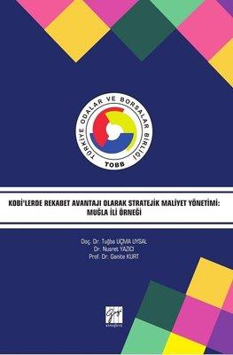 Kobi'lerde Rekabet Avantajı Olarak Stratejik Maliyet Yönetimi-Muğla İli Örneği