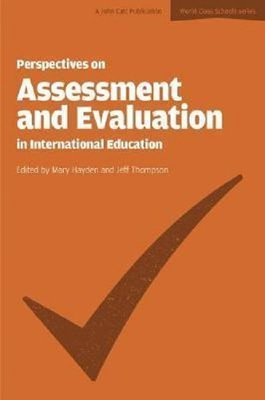 Perspectives on Assessment and Evaluation in International Schools