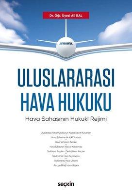 Uluslararası Hava Hukuku-Hava Sahasının Hukuki Rejimi